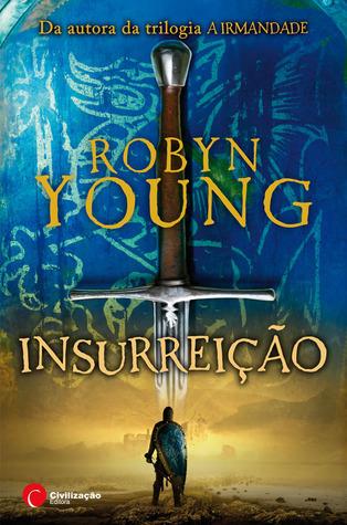 Insurreição (The Insurrection Trilogy, #1) Robyn Young