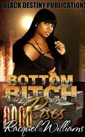 Bottom Bitch Rises Racquel Williams