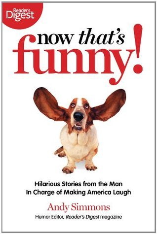 Now Thats Funny!: Jokes and Stories from the Man Who Keeps America Laughing  by  Andy Simmons