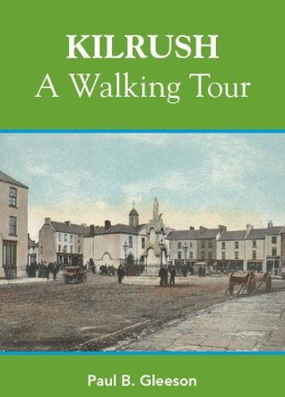Kilrush A Walking Tour Paul Gleeson