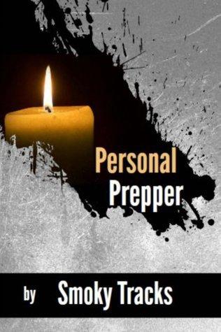 Personal Prepper  by  Smoky Tracks