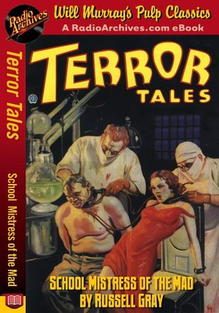Terror Tales School Mistress of the Mad Russell Gray