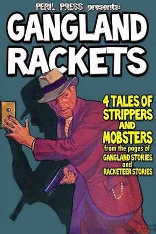 Gangland Rackets - 4 Tales of Strippers and Mobsters Margie Harris