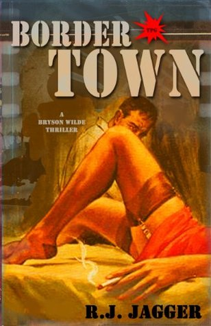 Border Town (Bryson Wilde #1)  by  R.J. Jagger