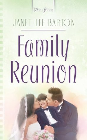 Family Reunion: 1  by  Janet Lee Barton