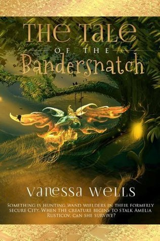 The Tale of the Bandersnatch  by  Vanessa Wells