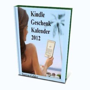 Kindle Geschenk Kalender 2012 mit deutschen Feiertagen Soeren Gelder