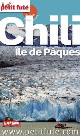 Chili -Îles de Pâques 2014-2015 Petit Futé (avec cartes, photos + avis des lecteurs) (Country Guides)  by  Dominique Auzias