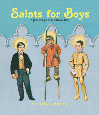 Saints for Boys: A First Book for Little Catholic Boys Various