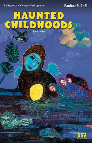 Haunted Childhoods / Frissons dEnfants  by  Pauline Michel