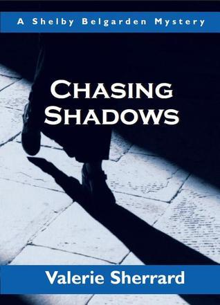 Chasing Shadows  by  Valerie Sherrard