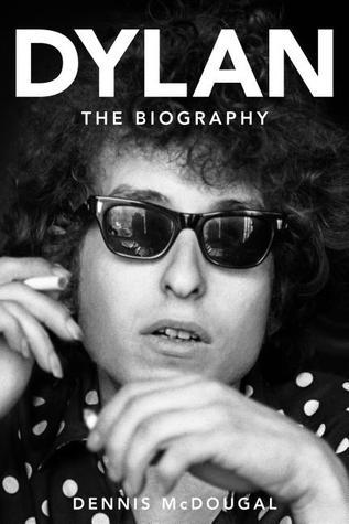 Dylan The Biography  by  Dennis McDougal