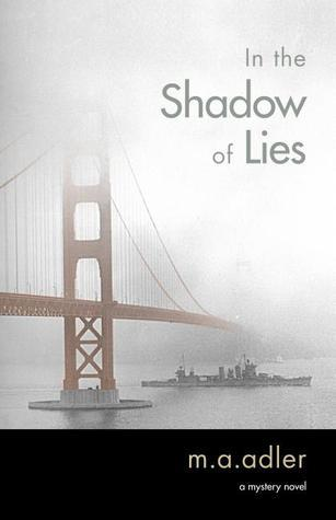 In the Shadow of Lies: A Mystery Novel  by  M.A.  Adler