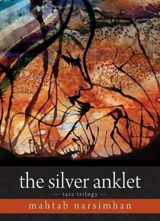 Silver Anklet  (The Tara Trilogy, #2) Mahtab Narsimhan