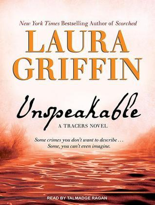 Unspeakable (Tracers, #2)  by  Laura Griffin