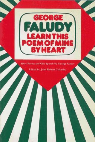 Learn This Poem of Mine Heart by George Faludy