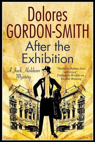After the Exhibition (Jack Haldean Murder Mystery, #8) Dolores Gordon-Smith