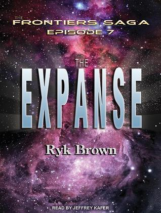 The Expanse: Frontiers Saga, Book 7 Ryk Brown