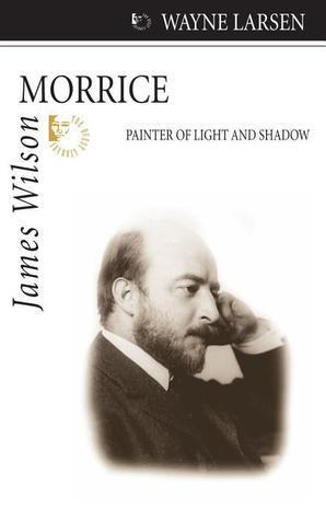 James Wilson Morrice: Painter of Light and Shadow  by  Larsen Wayne