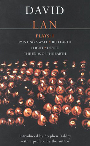 Plays 1: Painting a Wall / Red Earth / Flight / Desire / The Ends of the Earth David Lan