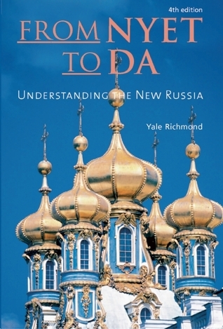 From Nyet to Da: Understanding the New Russia Yale Richmond