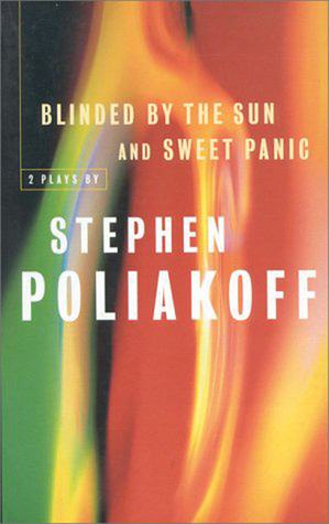 Blinded  by  the Sun & Sweet Panic by Stephen Poliakoff