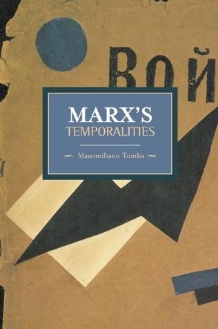 Marxs Temporalities Massimiliano Tomba