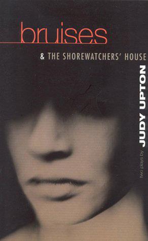 Bruises & The Shore Watchers Hous Judy Upton