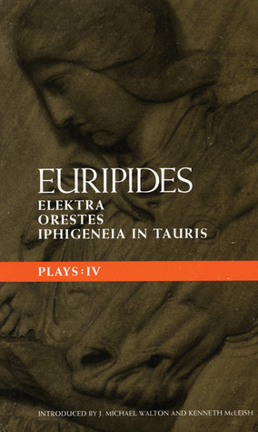 Plays 4: Elektra, Orestes and Iphigeneia in Tauris  by  Euripides