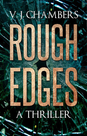 Rough Edges  by  V.J. Chambers