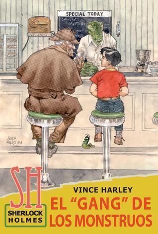 Sherlock Holmes y el Gang de los Monstruos  by  Vince Harley