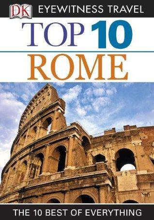 Top 10 Rome (EYEWITNESS TOP 10 TRAVEL GUIDES) Reid Bramblett