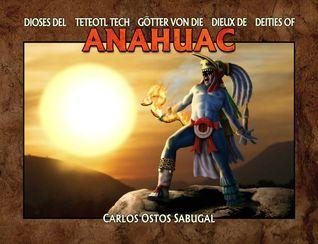 Dioses del Anahuac Carlos Ostos Sabugal