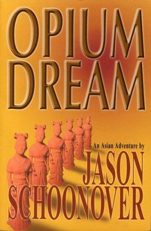 Opium Dream (Lee Rivers Action-Adventure books) Jason Schoonover