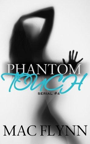 Phantom Touch #4  by  Mac Flynn