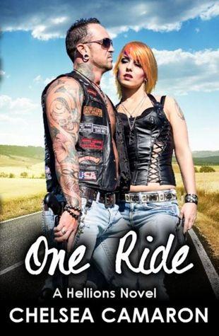 One Ride (The Hellions Ride, #1) Chelsea Camaron