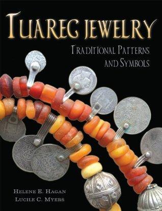 TUAREG JEWELRY: Traditional Patterns and Symbols Helene E. Hagan (US)