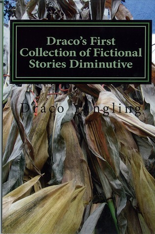 Dracos First Collection of Fictional Stories Diminutive Draco Yungling