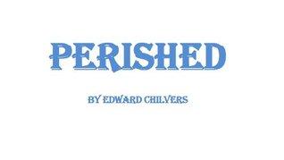 Perished Edward Chilvers