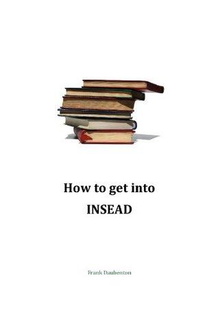 How to get into INSEAD Frank Daubenton