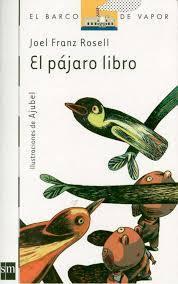El pájaro libro  by  Joel Franz Rosell