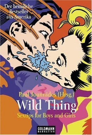 Wild Thingsex Tips For Boys And Girls  by  Paul Joannides