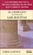 El Liderazgo Al Estilo De Los Jesuitas / Leadership, Jesuit Style Chris Lowney