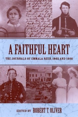 A Faithful Heart: The Journals of Emmala Reed, 1865 and 1866 Emmala Reed