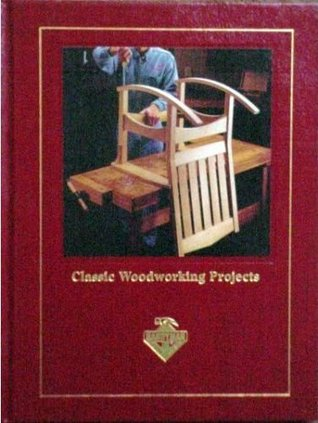 Classic Woodworking Projects  by  Unknown