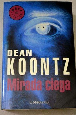 Mirada Ciega / From the Corner of His Eye (Best Seller) Dean Koontz