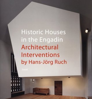 Historic Houses in the Engadin: Architectural Interventions Ludmila Seifert-Uherkovich