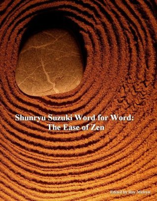 Shunryu Suzuki Word for Word: The Ease of Zen  by  Roy Melvyn