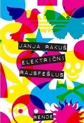 Električni Rajsferšlus  by  Janja Rakuš