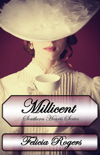 Millicent (Southern Hearts, #1)  by  Felicia Rogers